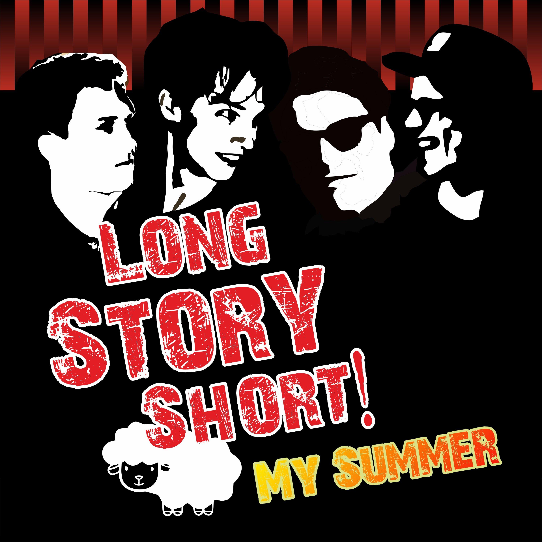 LongStoryShort! - My Summer