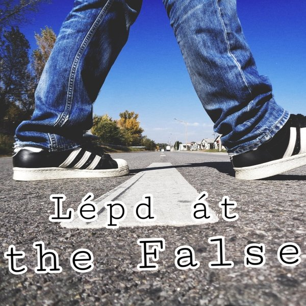 the False - Lépd Át